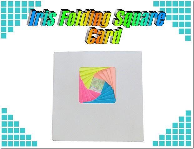 Iris Folding Square card